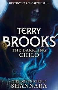 Terry Brooks - The Darkling Child - The Defenders of Shannara.