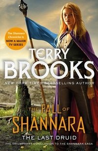 Terry Brooks - The Last Druid: Book Four of the Fall of Shannara.