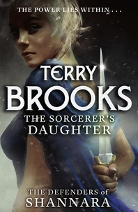 Terry Brooks - The Sorcerer's Daughter - The Defenders of Shannara.