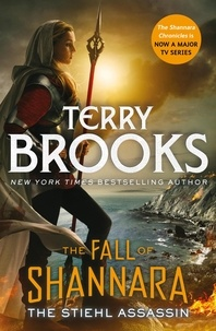 Terry Brooks - The Stiehl Assassin: Book Three of the Fall of Shannara.