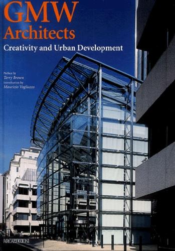 Terry Brown et Maurizio Vogliazzo - GMW Architects - Creativity and Urban Development.