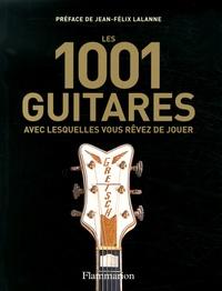 Terry Burrows - Les 1001 guitares avec lesquelles vous rêvez de jouer.