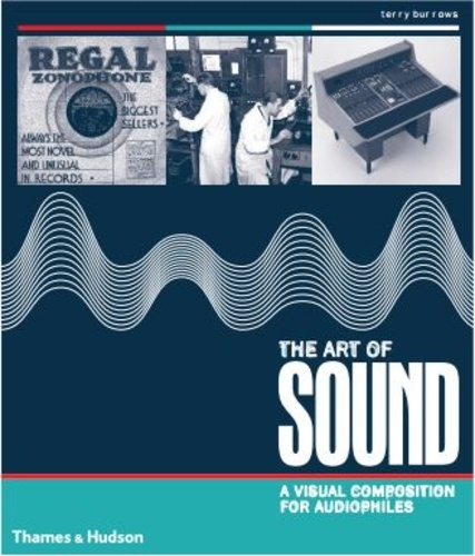 Terry Burrows - The Art of Sound - A Visual History for Audiophiles.