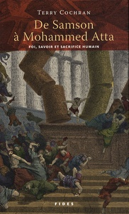 Terry Cochran - De Samson à Mohammed Atta - Foi, savoir et sacrifice humain.