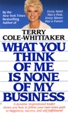 Terry Cole-Whittaker - What You Think of me is None of my Business.