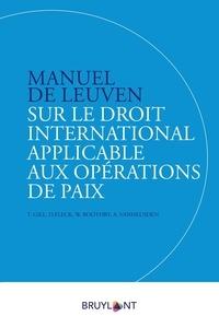 Terry D. Gill et Dieter Fleck - Manuel de Louvain sur le droit international applicable aux opérations de paix.