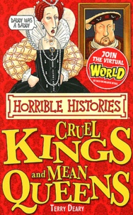 Terry Deary et Kate Sheppard - Horrible Histories - Cruel Kings and Mean Queens.