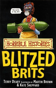 Terry Deary et Martin Brown - The Blitzed Brits.