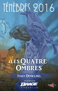 Terry Dowling - Les Quatre Ombres - Ténèbres 2016, T1.