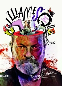 Terry Gilliam - Gilliamesque - Mémoires pré-posthumes.