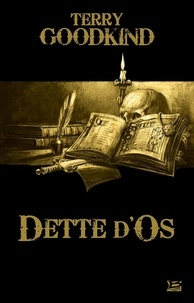 Google ebooks téléchargement gratuit kindle Dette d'Os  - Une préquelle à L'Epée de Vérité en francais DJVU