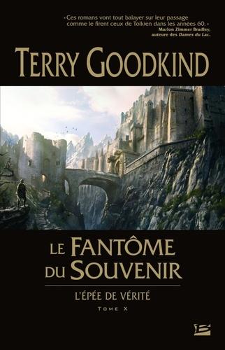 Terry Goodkind - L'Epée de Vérité Tome 10 : Le Fantôme du Souvenir - L'Epée de vérité.