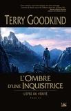 Terry Goodkind - L'Epée de Vérité Tome 11 : L'ombre d'une inquisitrice.