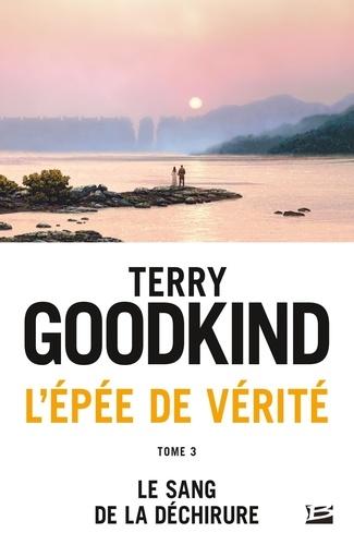Terry Goodkind - L'Epée de Vérité Tome 3 : La Sang de la Déchirure.