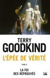 Terry Goodkind - L'Epée de Vérité Tome 6 : La foi des reprouvés.
