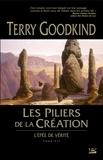 Terry Goodkind - L'Epée de Vérité Tome 7 : Les Piliers de la Création.