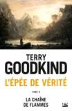 Terry Goodkind - L'Epée de Vérité Tome 9 : La chaîne des flammes.