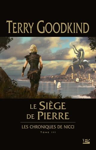 Terry Goodkind - Les chroniques de Nicci Tome 3 : Le Siège de pierre.