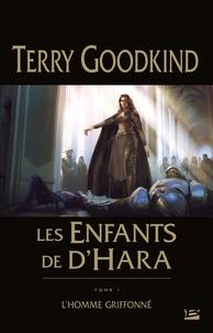 Terry Goodkind - Les enfants de D'Hara Tome 1 : L'homme griffoné.