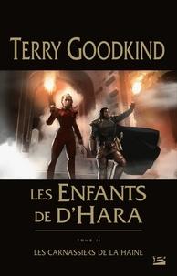Terry Goodkind - Les enfants de D'Hara Tome 2 : Les Carnassiers de la Haine.