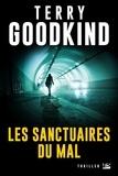Terry Goodkind - Les sanctuaires du mal.