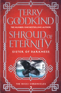 Terry Goodkind - The Nicci Chronicles Tome 2 : Shroud of Eternity.