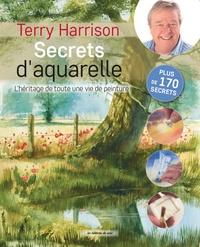Terry Harrison - Secrets d'aquarelle - L'héritage de toute une vie de peinture.