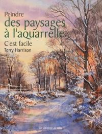 Terry Harrisosn - Peindre des paysages à l'aquarelle - C'est facile.