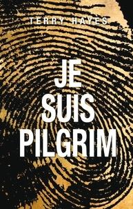 Terry Hayes - Je suis Pilgrim.