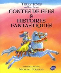 Terry Jones et Michael Foreman - Contes de fées et Histoires fantastiques.
