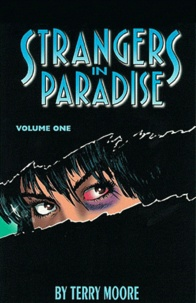 Terry Moore - Strangers in paradise Tome 1 : Je rêve que tu m'aimes.