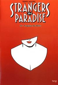 Terry Moore - Strangers in paradise Tome 10 : Tropique du Désir.