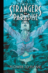 Terry Moore - Strangers in paradise Tome 13 : Fleur et flamme.