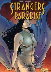 Terry Moore - Strangers in paradise Tome 2 : Les Echos du Passé.