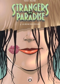 Terry Moore - Strangers in paradise Tome 3 : La reine des coeurs.