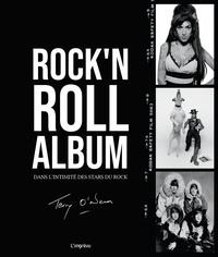 Terry O'Neill - Rock'n Roll Album - Dans l'intimité des stars du rock.