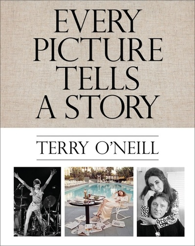 Terry O'Neill - Terry O'Neill every picture tells a story.