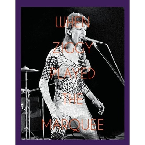Terry O'Neill - When Ziggy played the Marquee.