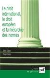 Terry Olson et Paul Cassia - Le droit international, le droit européen et la hiérarchie des normes.