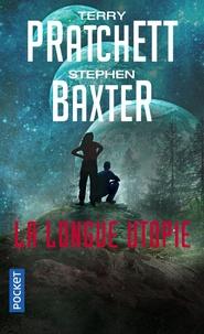 Terry Pratchett et Stephen Baxter - La Longue Terre Tome 4 : La longue utopie.