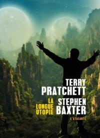 Terry Pratchett et Stephen Baxter - La longue utopie.