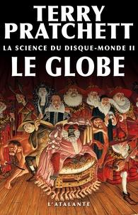 Terry Pratchett et Ian Stewart - La science du Disque-monde Tome 2 : Le globe.