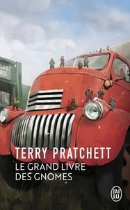Terry Pratchett - Le grand livre des gnomes.