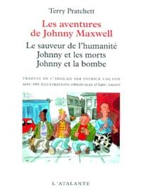 Terry Pratchett - Les aventures de Johnny Maxwell - Le sauveur de l'humanité. Johnny et les morts. Johnny et la bombe.