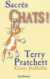 Terry Pratchett et Gray Jolliffe - Sacrés chats ! - Plaidoyer pour les vrais chats.