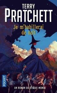 Terry Pratchett - Un roman du disque-monde  : Je m'habillerai de nuit.