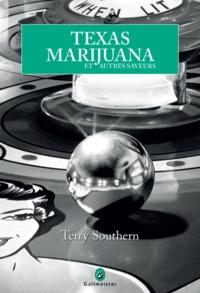 Terry Southern - Texas Marijuana - Et autres saveurs.