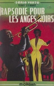 Terry Stewart - Rapsodie pour les anges noirs.