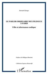 Tertius Zongo - Le parler ordinaire multilingue à Paris : ville et alternance codique.