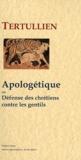 Tertullien - Apologétique - Défense des chrétiens contre les gentils.